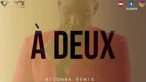 """Tayc - """"À deux"""" (kizomba remix by Dj Zay'X)"""