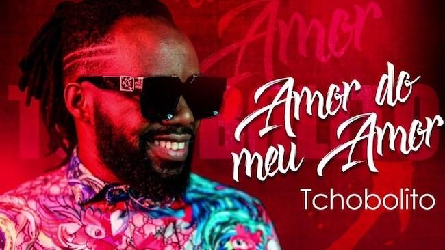 Tchobolito - Amor Do Meu Amor