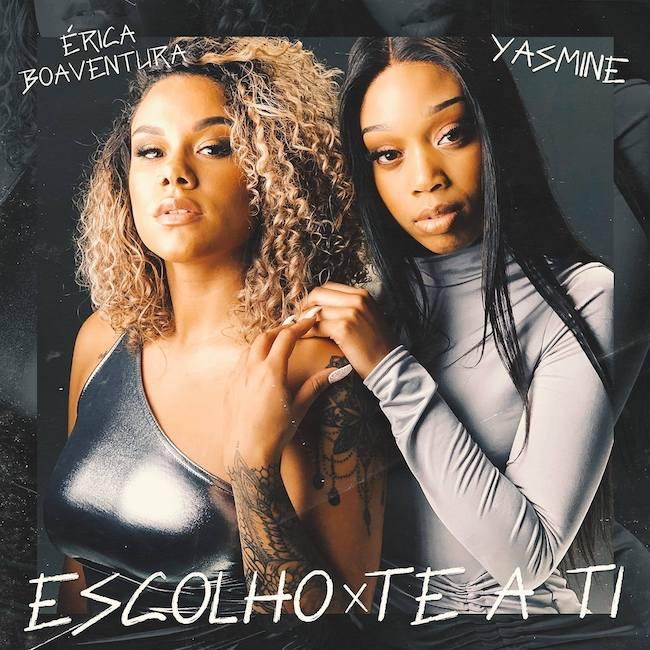 Érica Boaventura feat. Yasmine - Escolho-te a ti