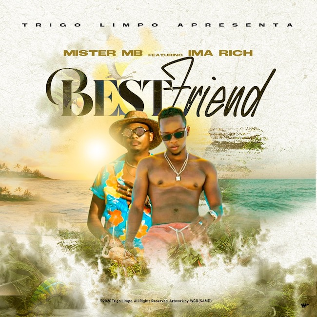 Mister MB (Trigo Limpo) ft. Ima Rich - Bestfriend