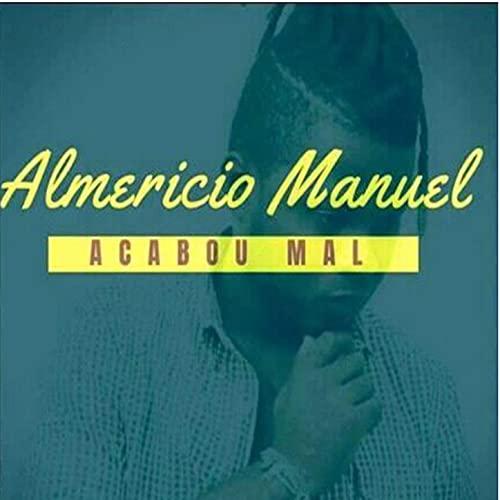 Almericio Manuel - Acabou Mal