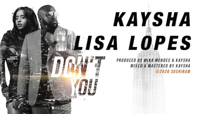 Kaysha x Lisa Lopes - Don't you