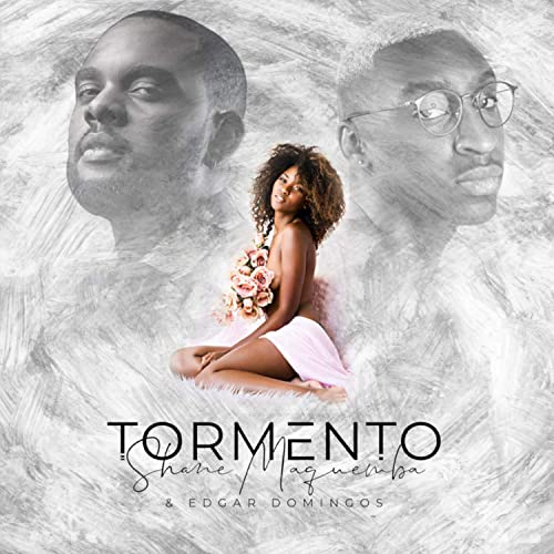 Tormento, Shane Maquemba feat Edgar Domingos