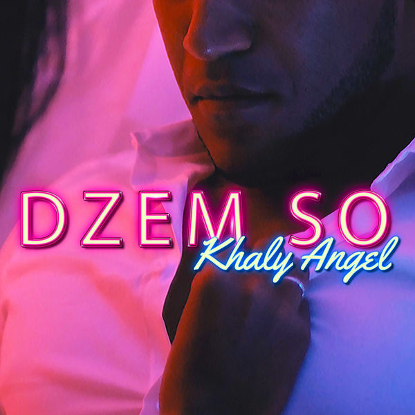 dzem so - khaly-angel