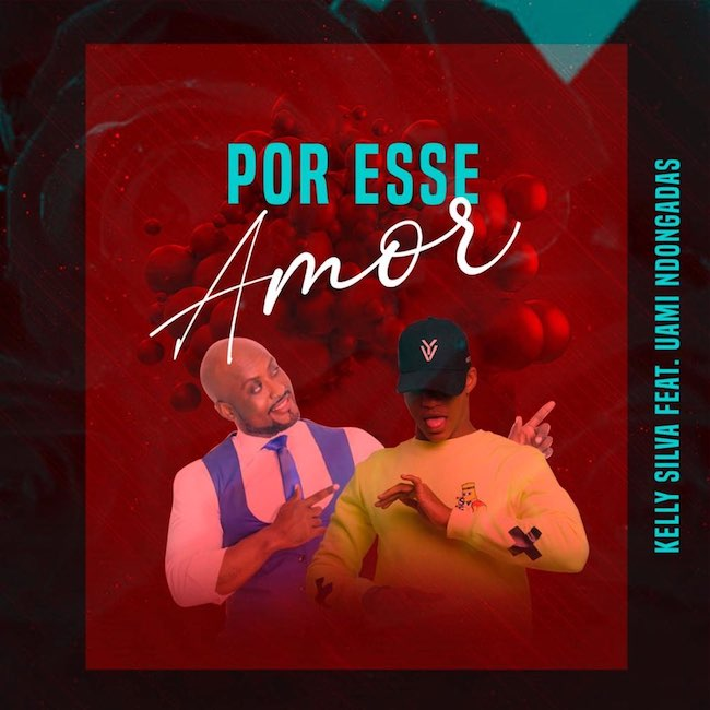 Por Esse Amor - Kelly Silva feat Uami Dongadas