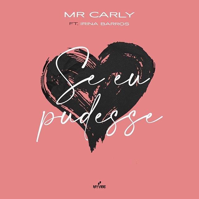 Se eu pudesse, una storia d'amore nel brano di Mr. Carly ft. Irina Barros